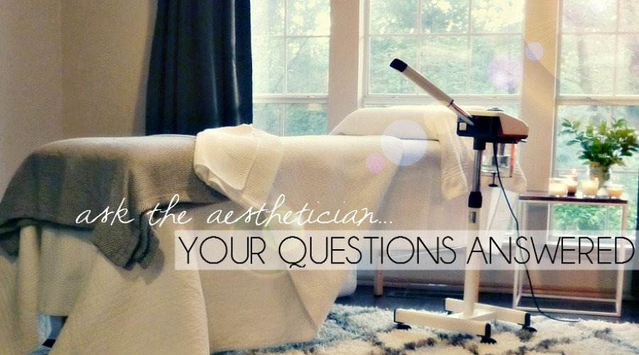 Ask the Aesthetician....