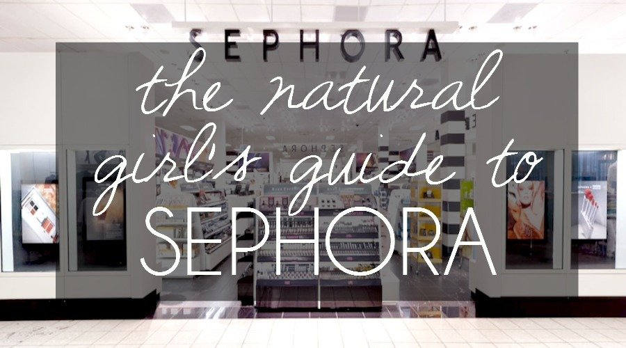 The Natural Girl's Guide To Sephora