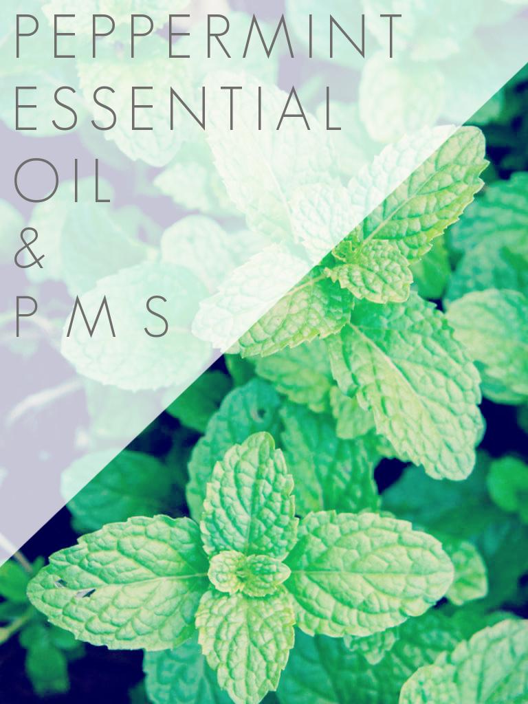 Peppermint Essential Oil & PMS