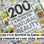 Must Read: 200 Tips, Techniques & Recipes for Natural Beauty