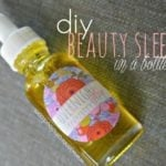 DIY Beauty Sleep In a Bottle