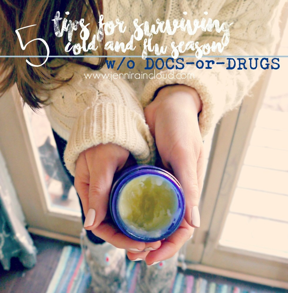 5 Tips on Surviving Cold/Flu Season without Doctors or Drugs…