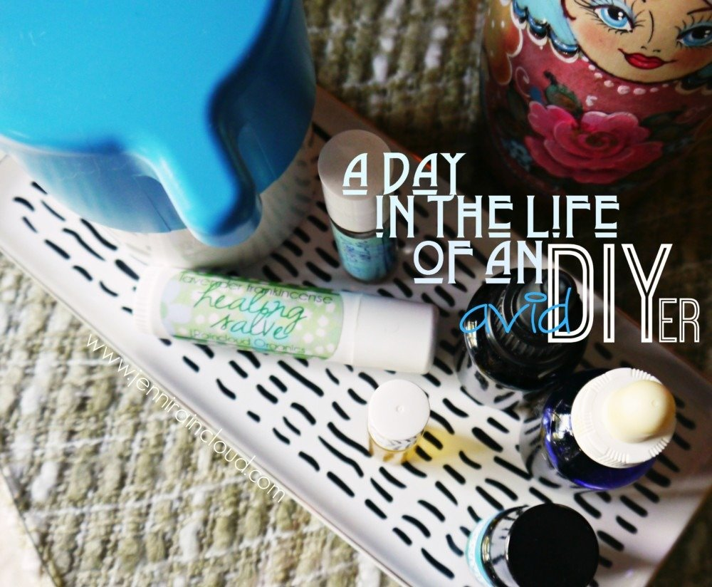A Day in the Life of an Avid DIYer…