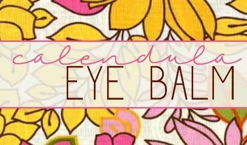 DIY Calendula Eye Balm