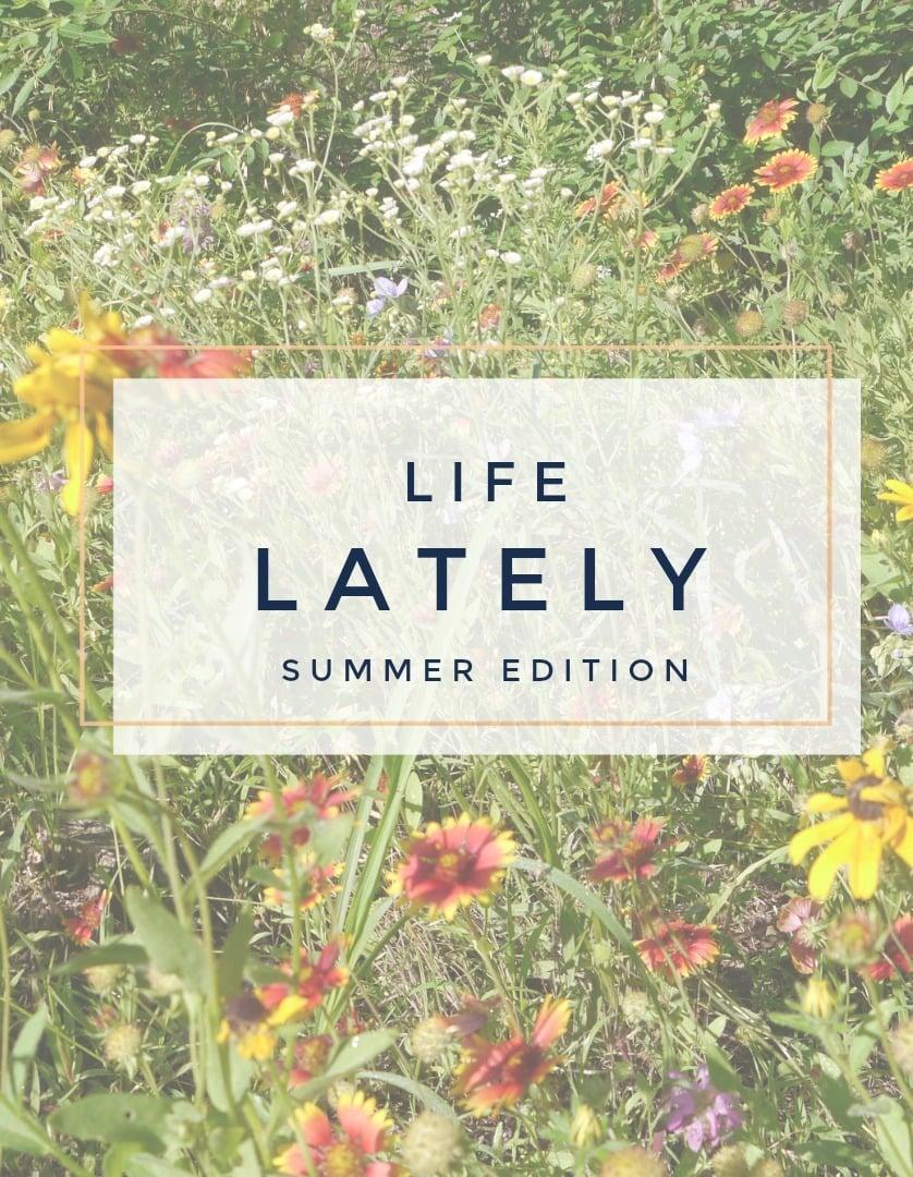 Life Lately Summer 2018